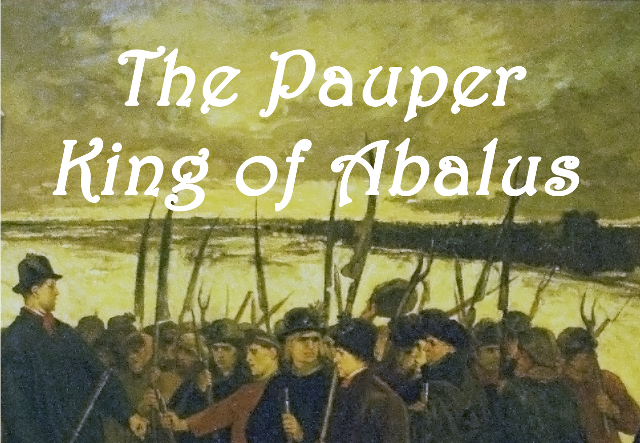 The Pauper King of Abalus