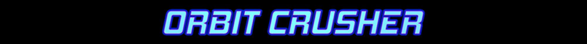 ORBIT CRUSHER