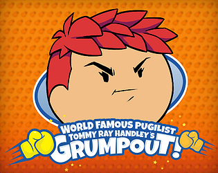 World Famous Pugilist Tommy Ray Handley's Grumpout! [Free] [Fighting] [Windows]