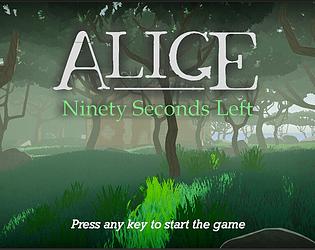 Alice - 90 seconds left