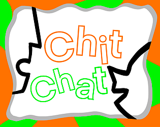 Chit. Chat.
