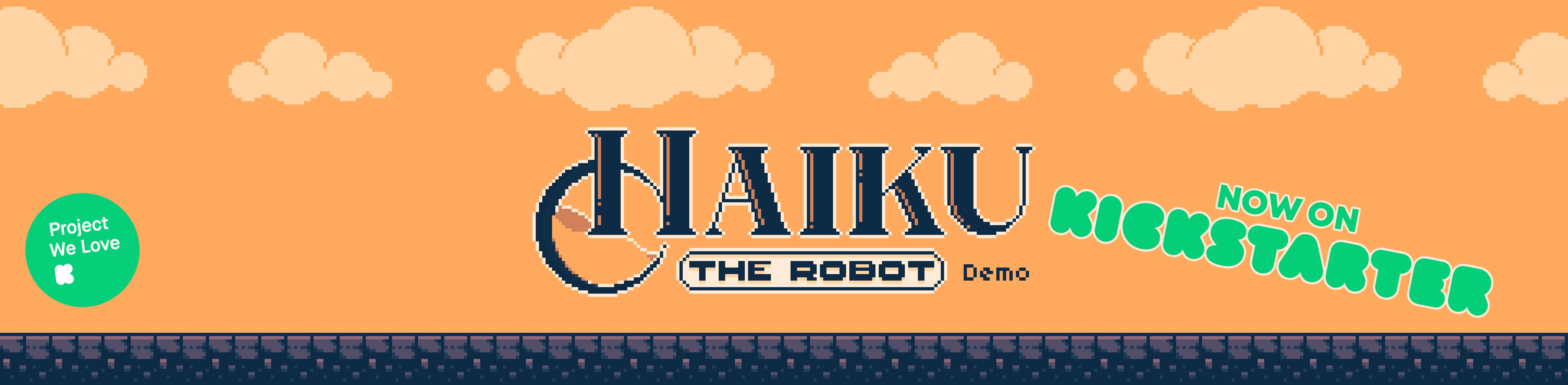 Haiku, the Robot - KICKSTARTER DEMO
