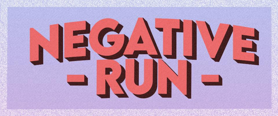 Negative Run