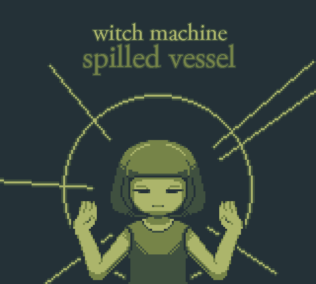witch machine: spilled vessel