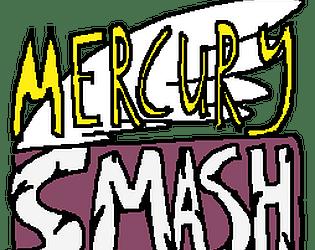 Mercury Smash