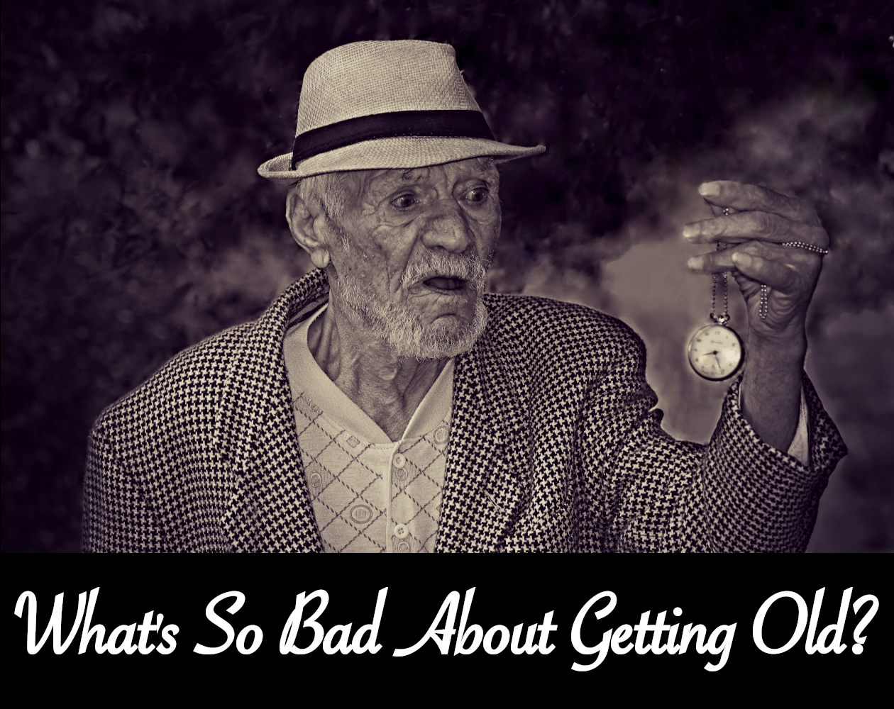 What's So Bad About Getting Old?