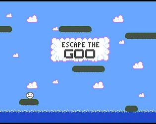 ESCAPE THE GOO