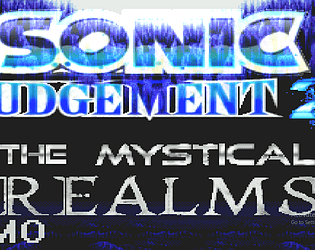 Sonic Judgement 2! The Mystical Realms IMPROVED DEMO