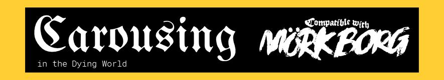 Carousing in the Dying World — for MÖRK BORG