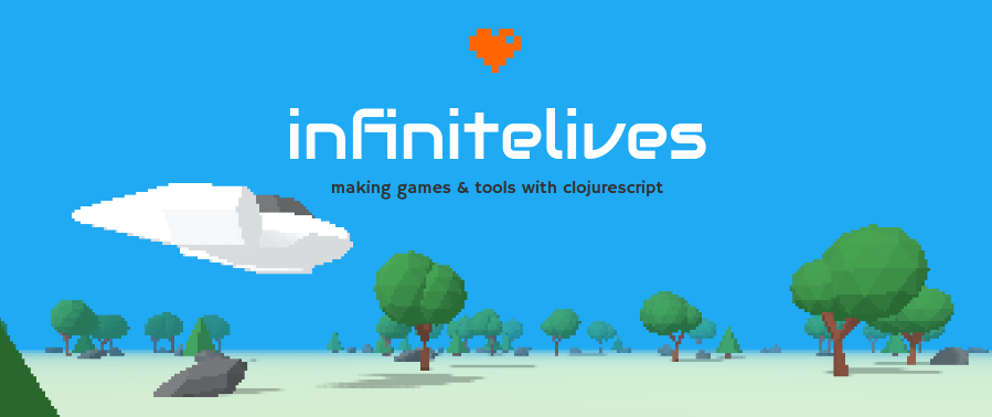 infinitelives: games and tooling with clojurescript