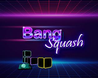 BangSquash DEMO