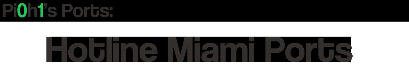 Hotline Miami Ports