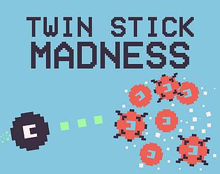 Twin Stick Madness