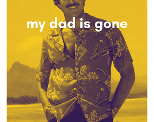 my dad is gone