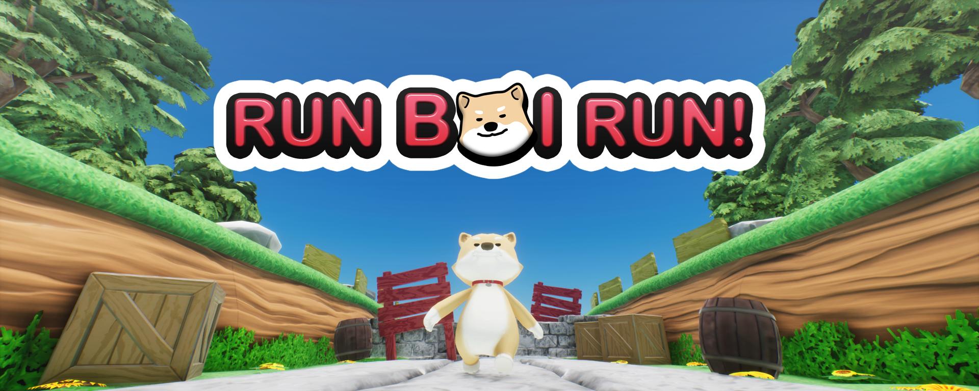 RUN BOI RUN!