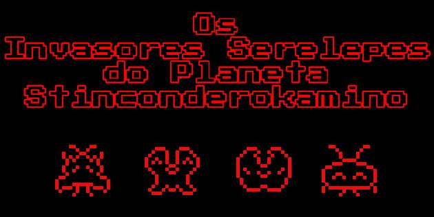 Os Invasores Serelepes do Planeta Stinconderokamino