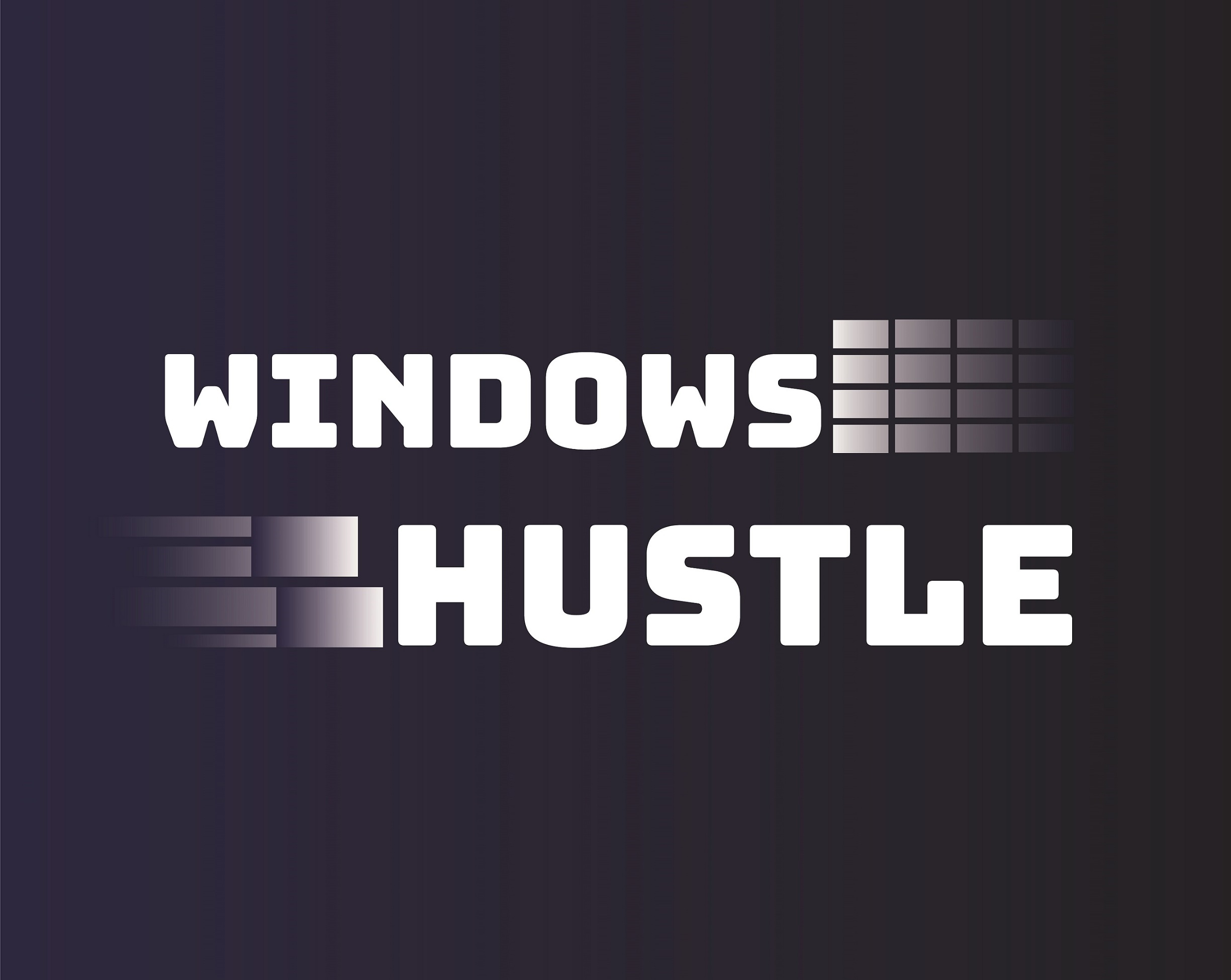 Windows Hustle