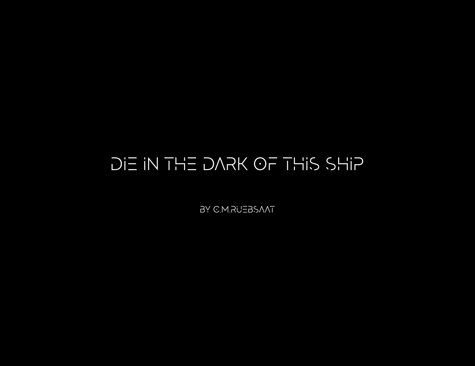 Die In the Dark of This Ship