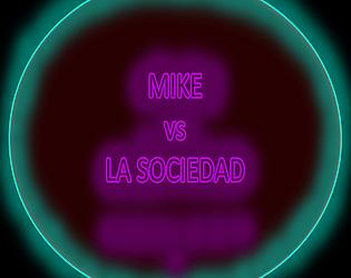 Mike vs La Sociedad Demo (Español)