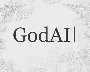 GodAI [Free] [Interactive Fiction] [Windows] [macOS] [Linux]