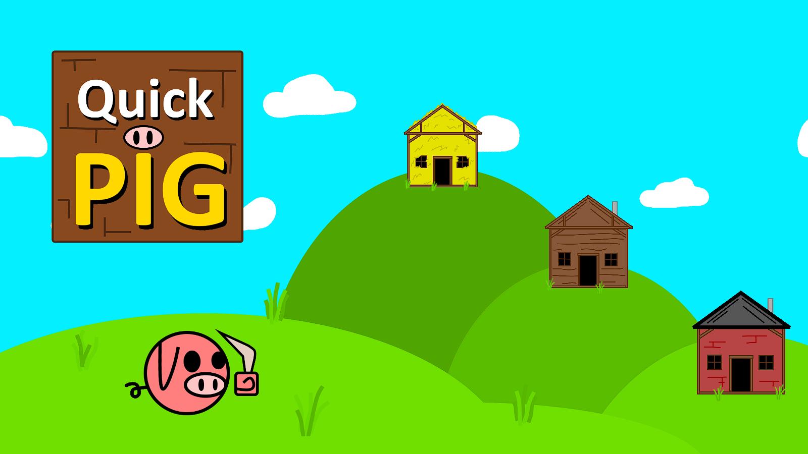 Quick Pig