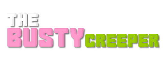 The Busty Creeper+
