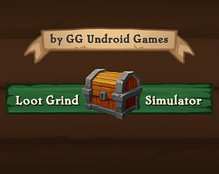 Loot Grind Simulator [Free] [Other] [Windows]