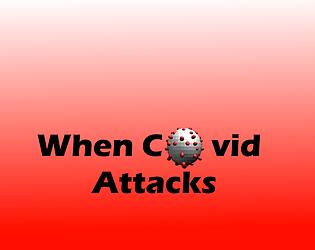 When Covid Attacks