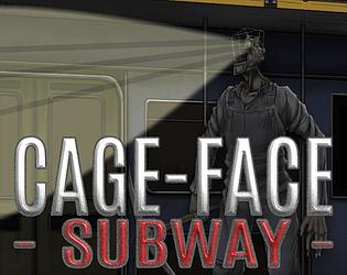 Cage-Face: Subway [Free] [Adventure] [Windows]
