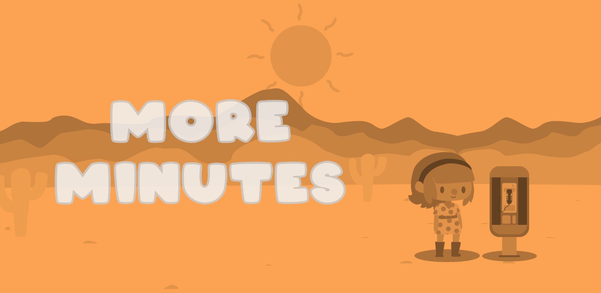 More Minutes