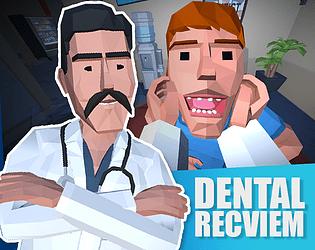 Dental Recviem [Free] [Fighting]
