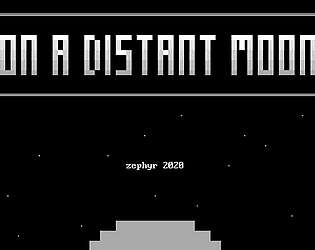 On A Distant Moon