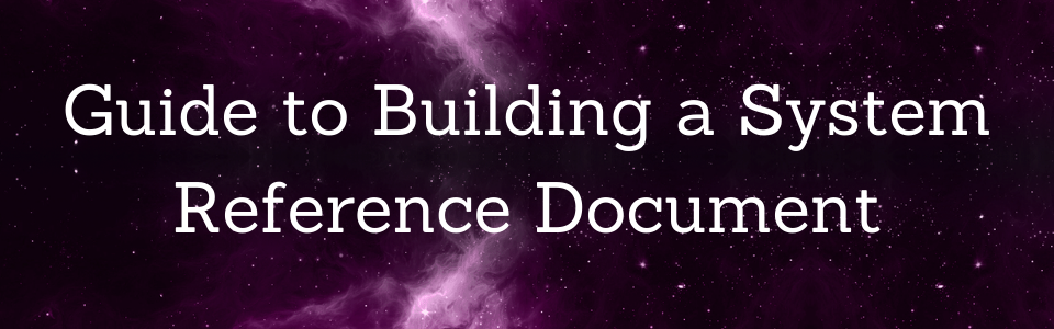 Guide to Building a System Reference Document