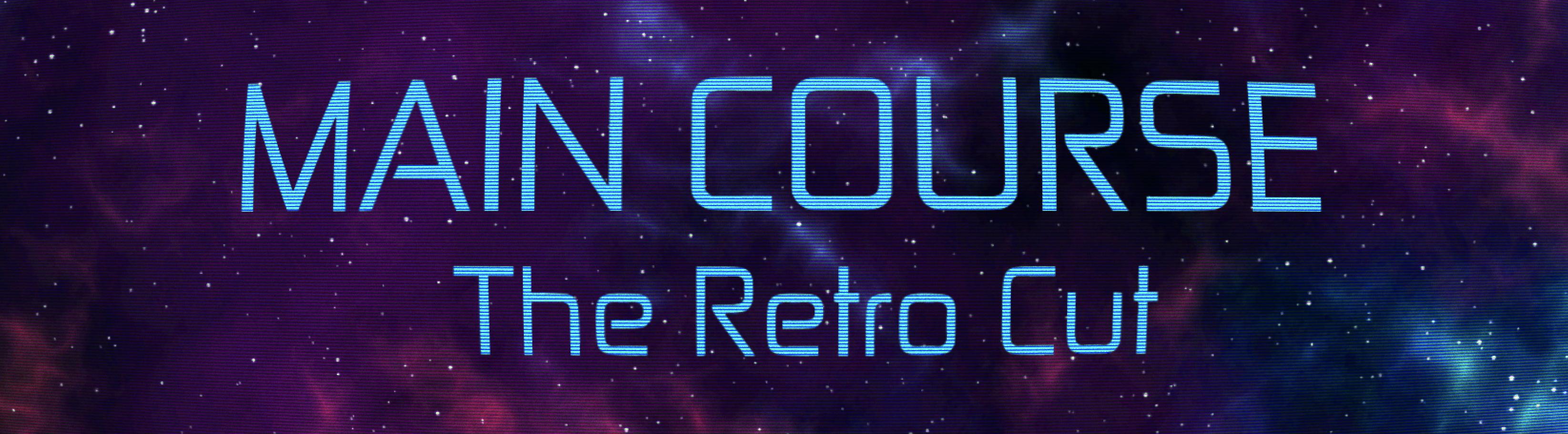 Main Course - The Retro Cut