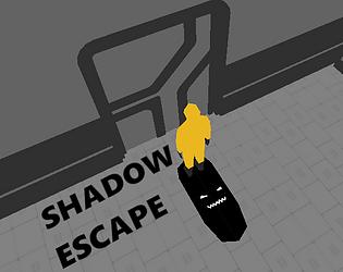 Shadow Escape