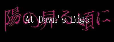 At Dawn's Edge