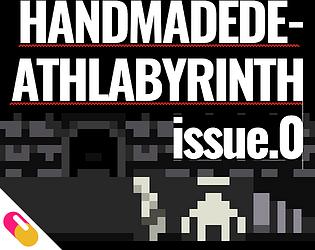 10mg: HANDMADEDE-ATHLABYRINTH issue 0 [$2.99] [Adventure] [Windows] [macOS]