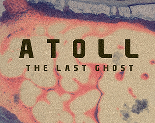 ATOLL: THE LAST GHOST [Free] [Interactive Fiction] [Windows] [macOS] [Linux]