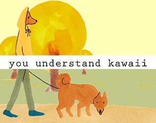 you understand kawaii