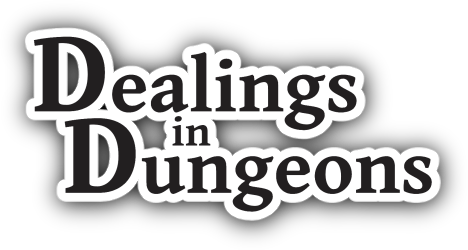 Dealings in Dungeons