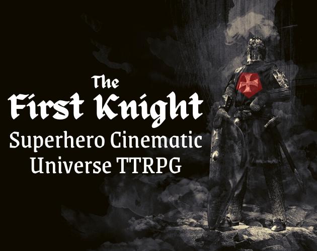 The First Knight - Superhero Cinematic Universe TTRPG