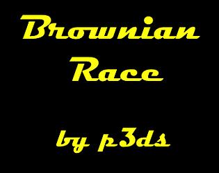 Brownian Race