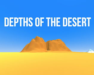 Depths of the Desert [Free] [Adventure] [Windows] [macOS]
