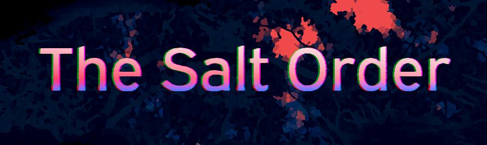The Salt Order