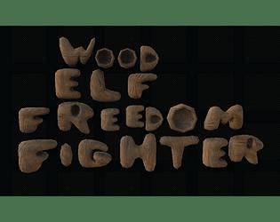 Wood Elf Freedom Fighter