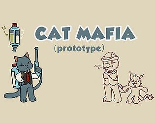 Cat Mafia Prototype