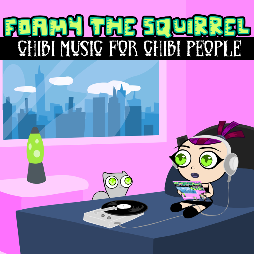 Chibi Music for Chibi People : Foamy The Squirrel