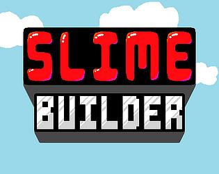 Slime Builder
