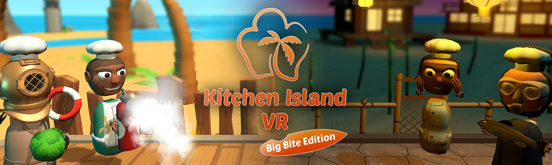 Kitchen Island VR - The Big Bite Edition