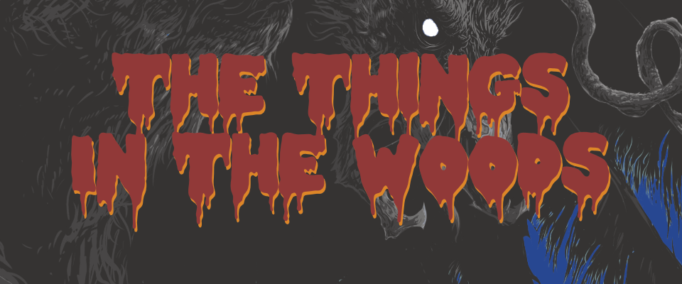 The Things in the Woods